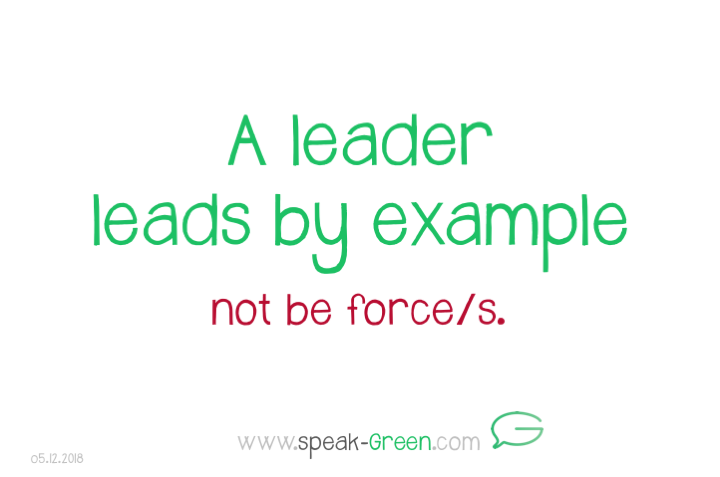 2018-12-05 - a leader leads by example