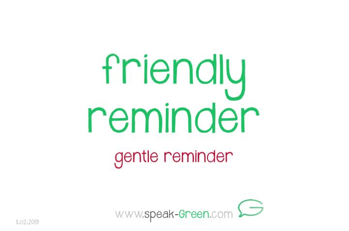 2019-02-11 - friendly reminder