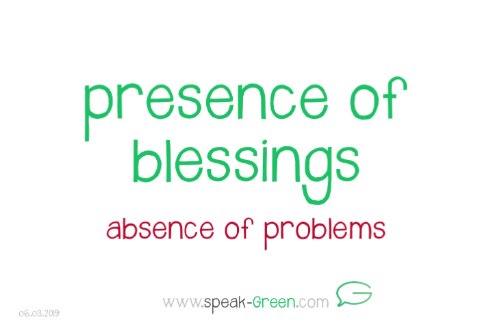 2019-03-06 - presence of blessings